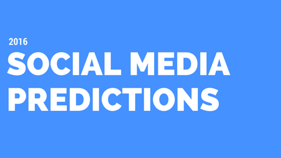 Top Social Media Predictions for 2016