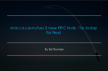 Anicca Launches 3 New PPC Tools – Try today for free!