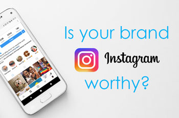 Is your brand Instagram worthy?