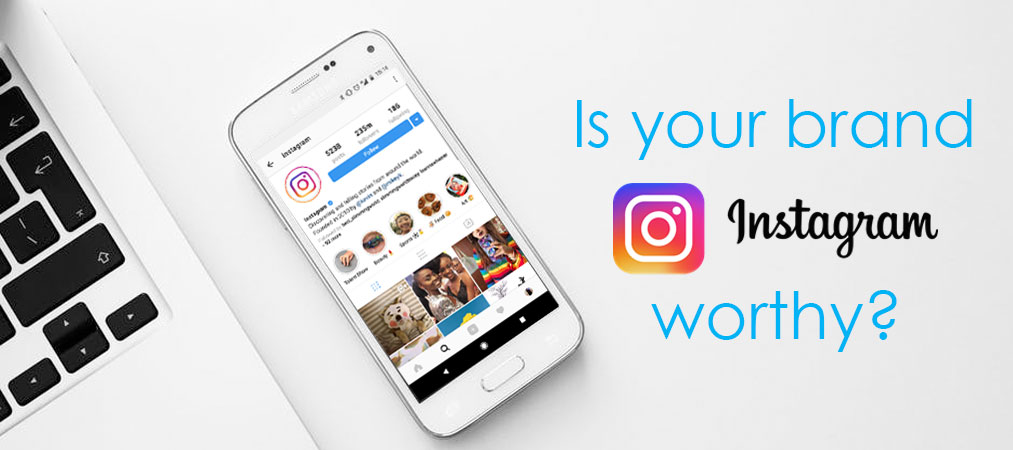 Is your brand Instagram worthy