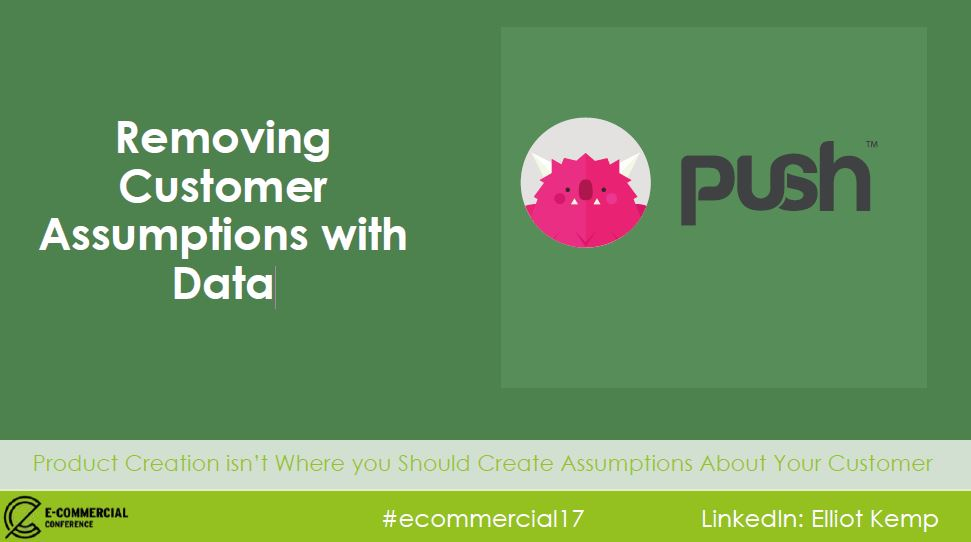 removing customer assumptions with data