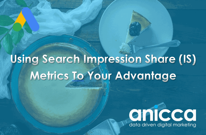 Using Search Impression Share Metrics To Your Advantage