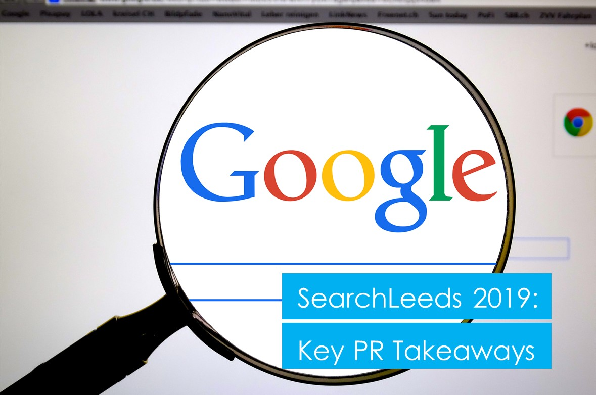 SearchLeeds 2019: Key PR Takeaways