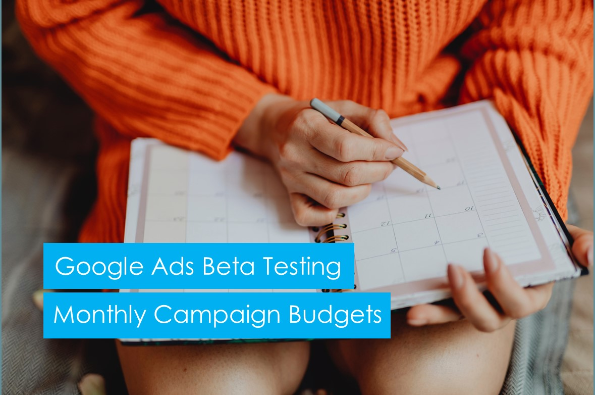 New Google Ads Monthly Campaign Budgets