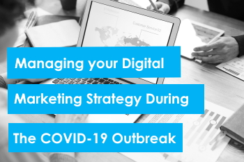 How to adapt your digital marketing strategy during the COVID-19 (Coronavirus) outbreak