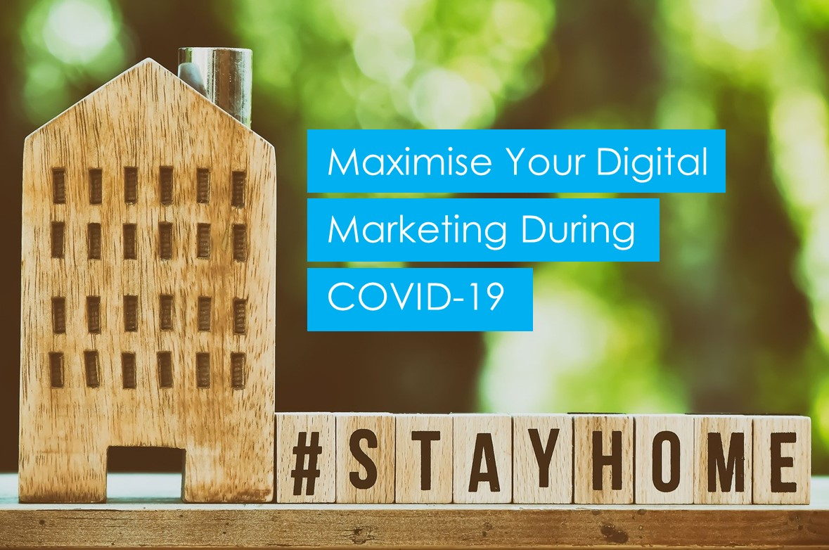 Maximise Your Digital Marketing During COVID-19 (With or Without Marketing Budget): Part 1/2