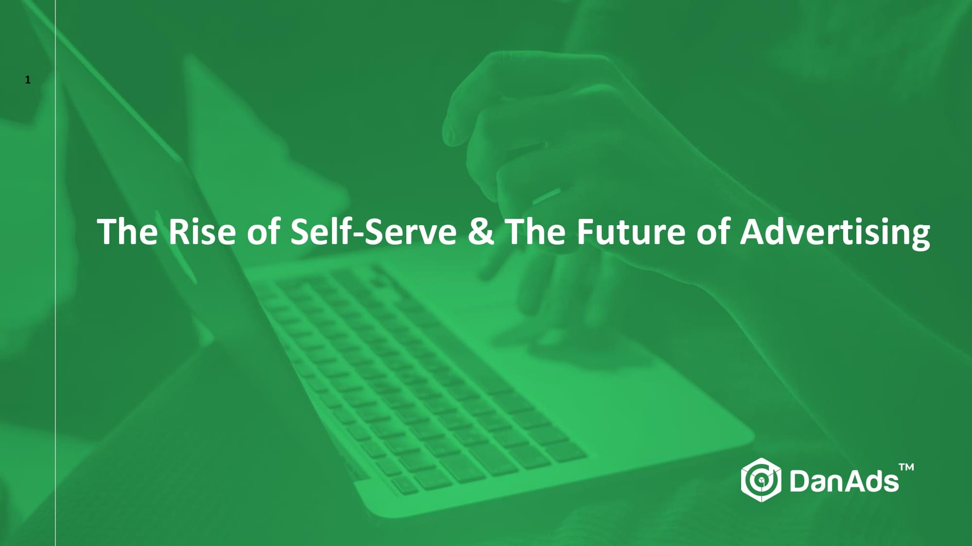 The Future of Advertising & the Rise of Self-Serve by Amanda Benachour of DanAds