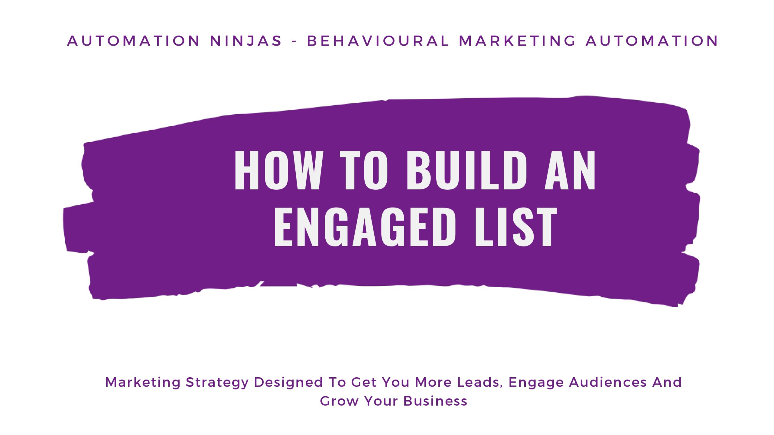 Build an Engaged List: Psychology, Hacks and Mistakes by Kenda Macdonald of Automation Ninja