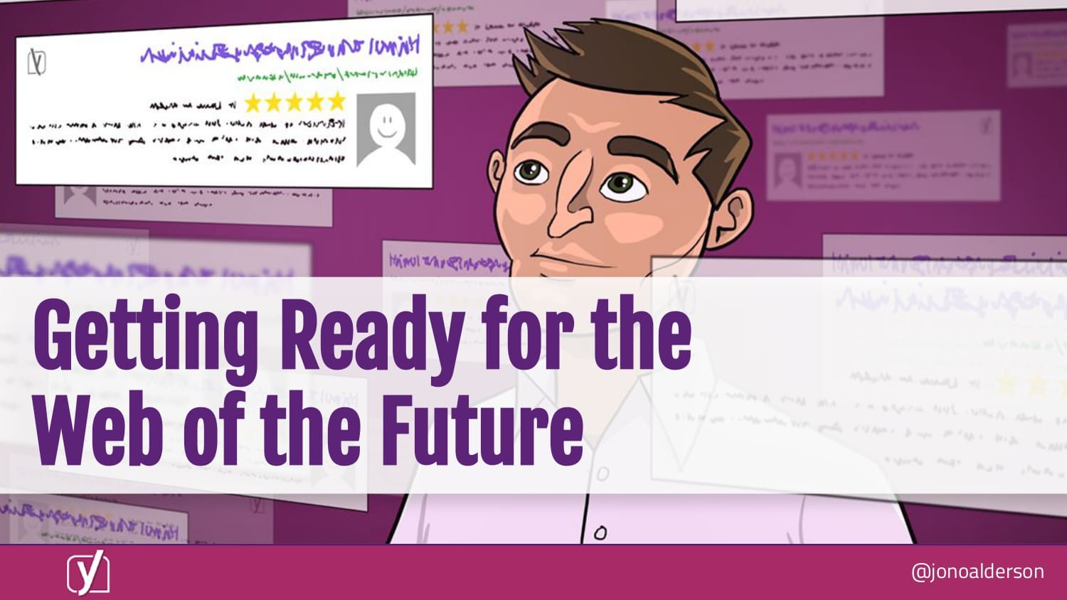 Getting Ready for the Web of the Future by Jono Alderson of Yoast
