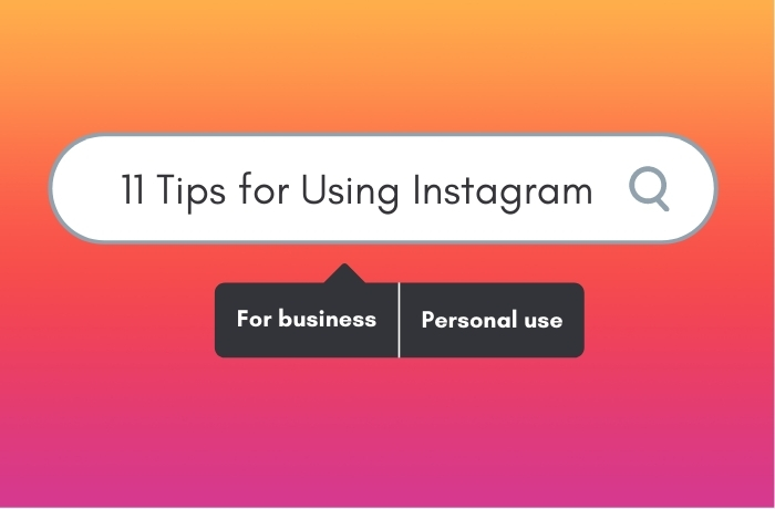11 Tips for Using Instagram for Business